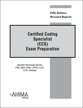 requirements for certification ccs p and examination Ahima's ccs-p certification requirements  ccs-p exam candidates must have earned a high school diploma from a united states high school or have an equivalent educational background.